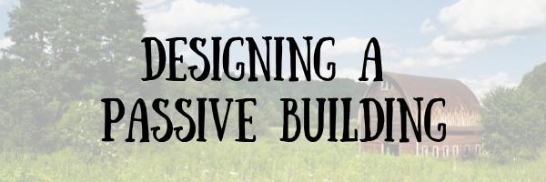 Designing a Passive Building