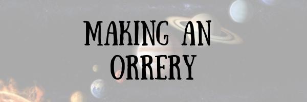 Making an Orrery
