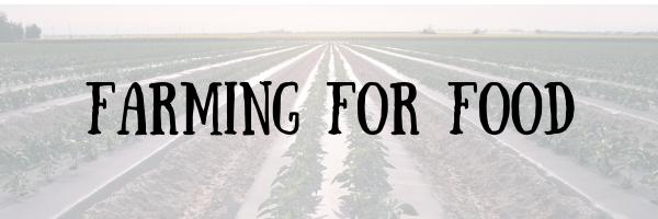 Farming for Food