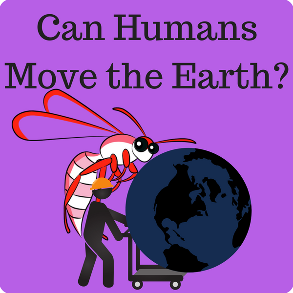 Can Humans Move the Earth?
